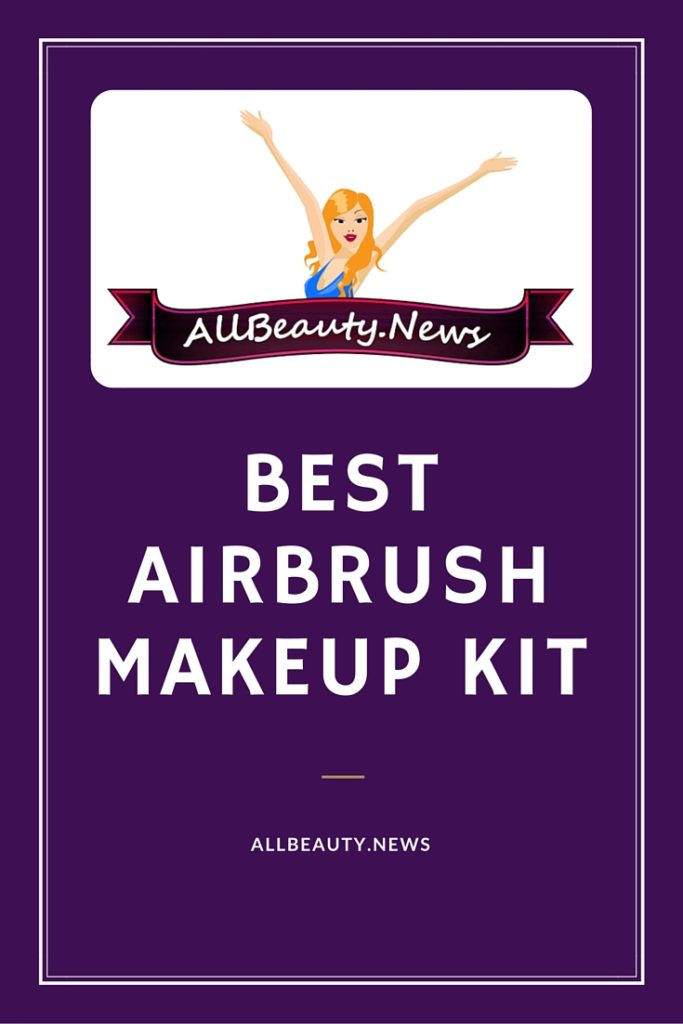 Official 2017 Best Airbrush Makeup Kit Guide