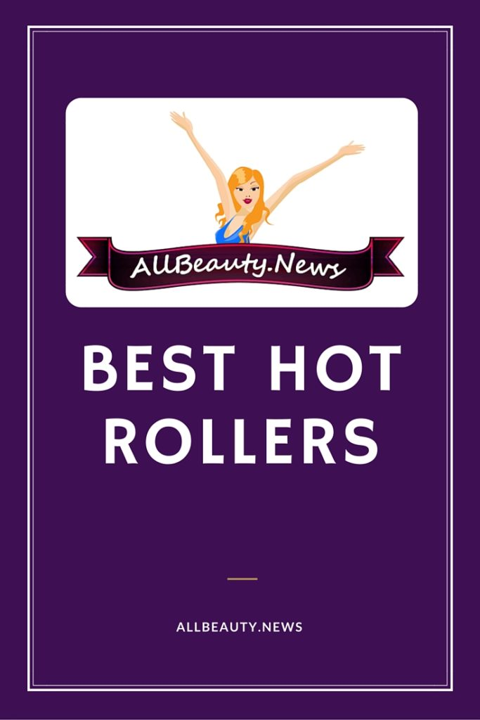 Best hot roller reviews 2016