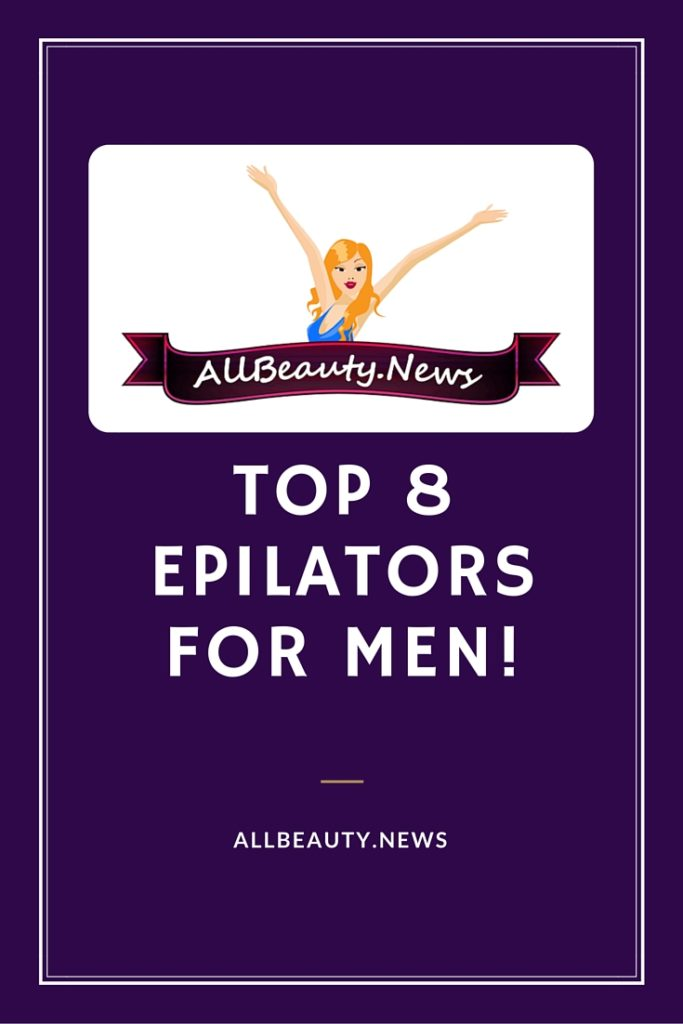 Top Rated Epilators for Men