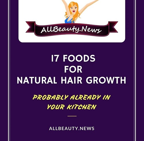 17 Foods For Natural Hair Growth Probably Already In Your Kitchen -min - Copy