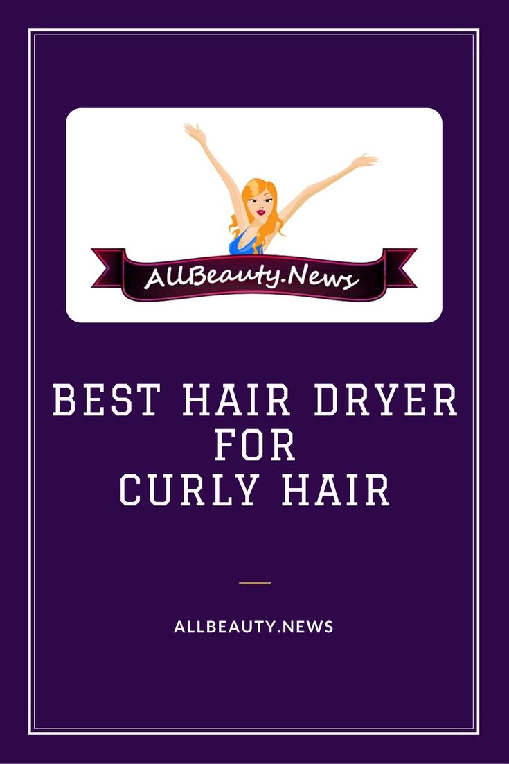 Best Hair Dryer For Curly Hair Allbeauty News
