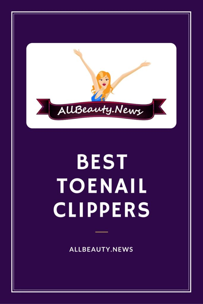 best toenail clippers 2017
