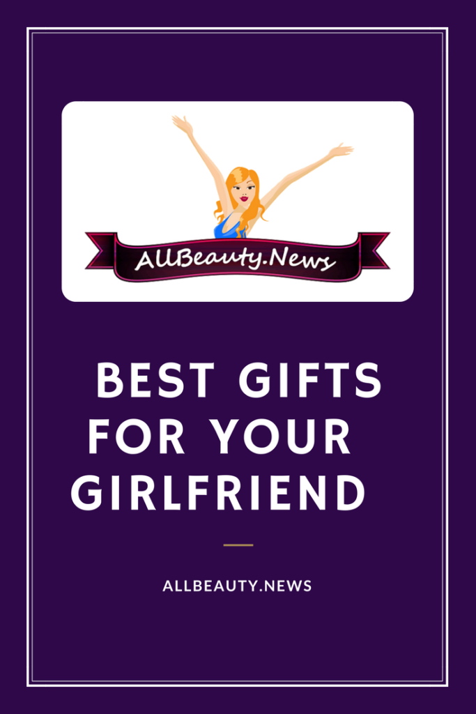 Best Gifts For Your Girlfriend