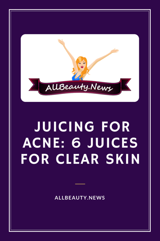 Juicing For Acne - 6 Juices For Clear Skin